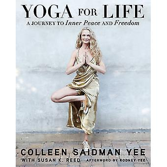 Yoga for Life - A Journey to Inner Peace and Freedom by Colleen Saidma