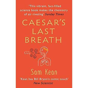 Caesar's Last Breath - The Epic Story of The Air Around Us by Caesar's