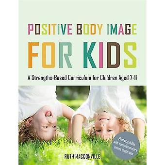 Positiven Körpergefühl für Kinder - eine stärkenorientierte Lehrplan für Kinder