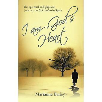 Je suis coeur de Dieu - le voyage spirituel et physique sur Il Camino dans