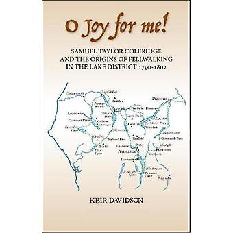O Joy for me! - Samuel Taylor Coleridge and the Origins of Fell-Walkin