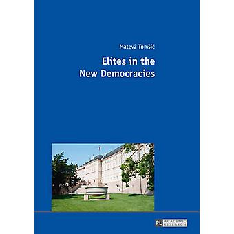 Elites in the New Democracies by Matevz Tomsic - 9783631675045 Book