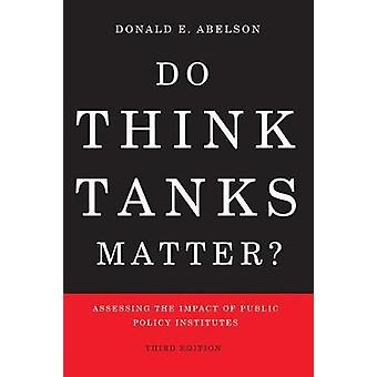 Do Think Tanks Matter? - Assessing the Impact of Public Policy Institu