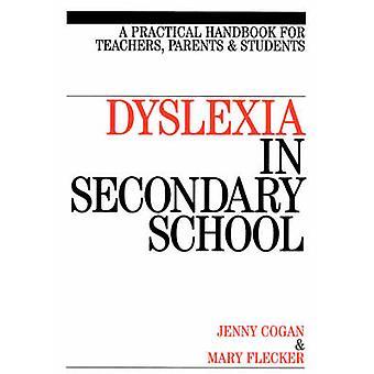 Dyslexia in Secondary School - A Practical Handbook for Teachers - Par