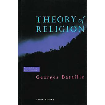 Theory of Religion (New edition) by Georges Bataille - Robert Hurley