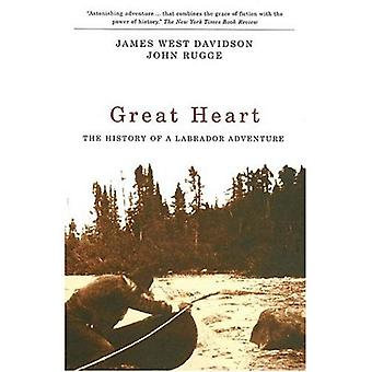 Großes Herz: Die Geschichte eines Labrador-Abenteuers [illustriert]