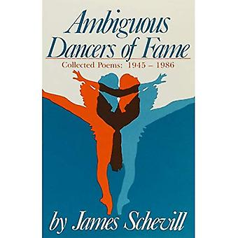 Ambiguous Dancers of Fame : Collected Poems: 1945-1986