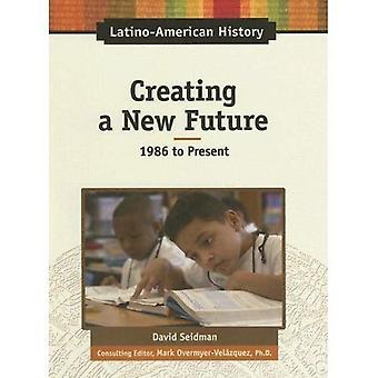 Création d'un nouvel avenir (histoire latino-américaine)