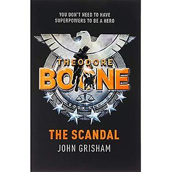 Theodore Boone: Skandalen: Theodore Boone 6 - Theodore Boone