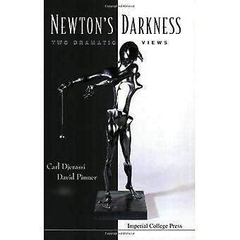 Newton's Darkness: Two Dramatic Views