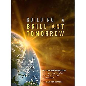 Rakennuksen loistava huomenna: Inovateus Solar muutos ja energiavallankumous