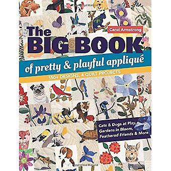 El gran libro de apliques bonitos y juguetones: 150 + diseños, 4 proyectos de Quilt
