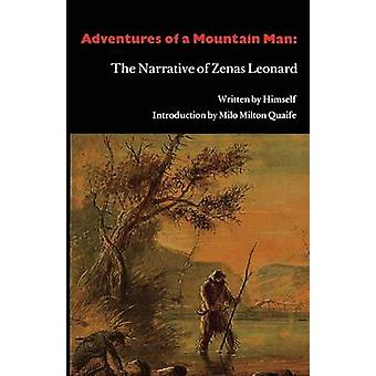 Adventures of a Mountain Man The Narrative of Zenas Leonard by Leonard & Zenas
