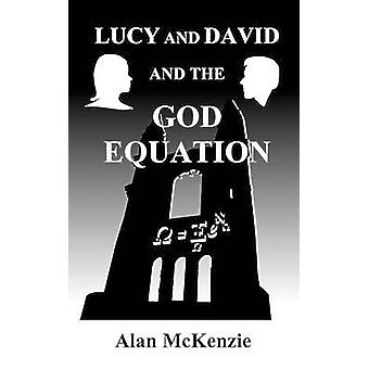 Lucy and David and the God Equation by McKenzie & Alan