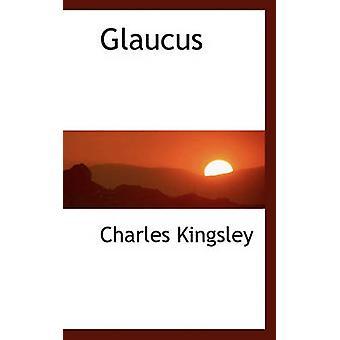 غلاوكوس من كينغسلي آند تشارلز آند الابن.
