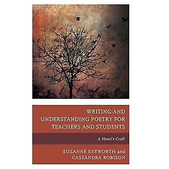 Writing and Understanding Poetry for Teachers and Students by Suzanne KeyworthCassandra Robison