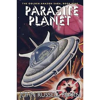 Parasiten Planet gyllene Amazon Saga boken nio av Fearn & John Russell