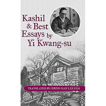 Kashil and Best Essays by Yi Kwangsu by Translated by ChungNan Lee Kim