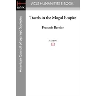 Travels in the Mogul Empire by Bernier & Francois