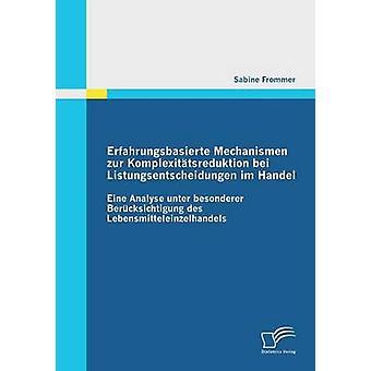 Erfahrungsbasierte Mechanismen Zur Komplexitatsreduktion Bei Listungsentscheidungen Im Handel par Frommer & Sabine