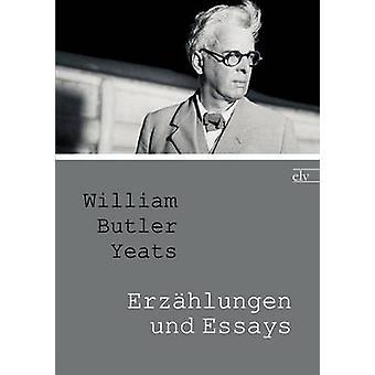 ERZ Hlungen Und essäer av Yeats & William Butler