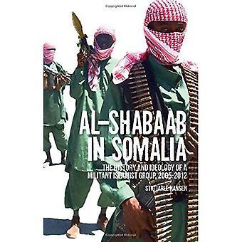 Al-Shabaab i Somalia: historie og ideologi, en Militant islamisk gruppe