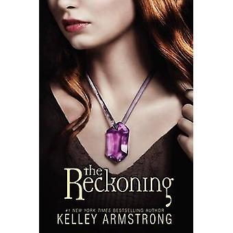 The Reckoning by Kelley Armstrong - 9780061450563 Book
