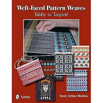 Weft-faced Pattern Weaves - Tabby to Taquete by Nancy Arthur Hoskins -