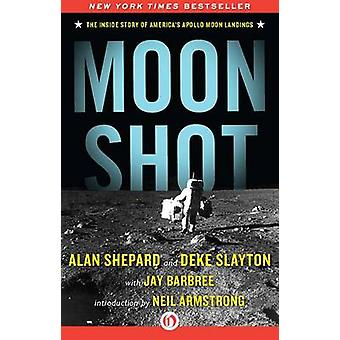 Moon Shot - The Inside Story of America's Apollo Moon Landings by Jay
