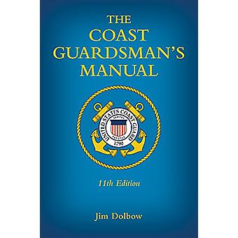 The Coast Guardsman's Manual by Jim Dolbow - 9781682471890 Book