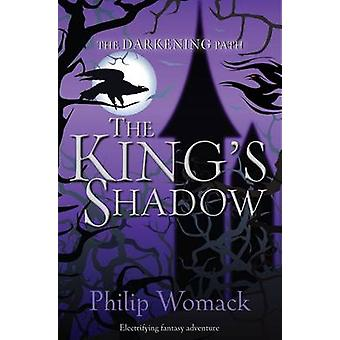 The King's Shadow by Philip Womack - 9781909991125 Book