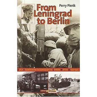 From Leningrad to Berlin - Dutch Volunteers in The German Waffen SS -