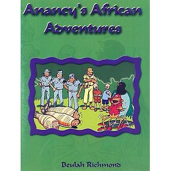 Anancy's African Adventures by Beaulah Richmond - 9789768202116 Book