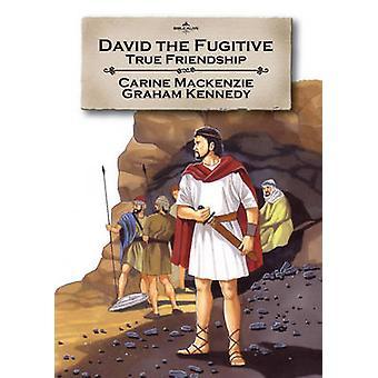 David the Fugitive  True friendship by Carine Mackenzie