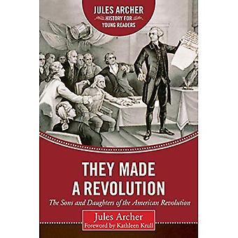Ze maakten een revolutie: de zonen en dochters van de Amerikaanse Revolutie (Jules Archer geschiedenis voor jonge lezers)