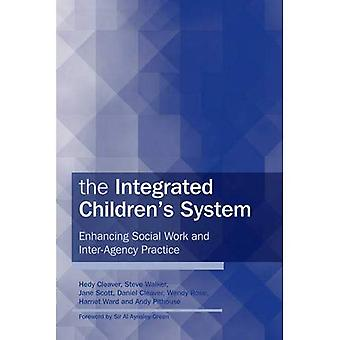 The Integrated Children's System: Enhancing Social Work and Inter-agency Practice