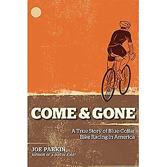 Come and Gone: A True Story of Blue-collar Bike Racing in America