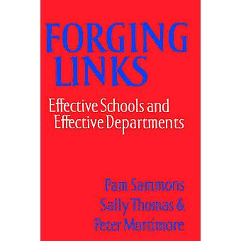Forging Links Effective Schools and Effective Departments by Sammons & Pam