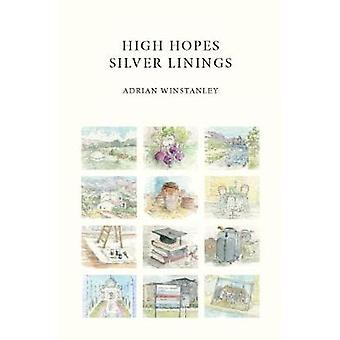 High Hopes Silver Linings by Adrian Winstanley - 9780995688803 Book