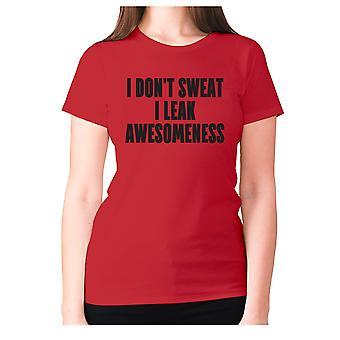 Womens funny gym t-shirt slogan tee ladies workout - I don't sweat I leak awesomeness