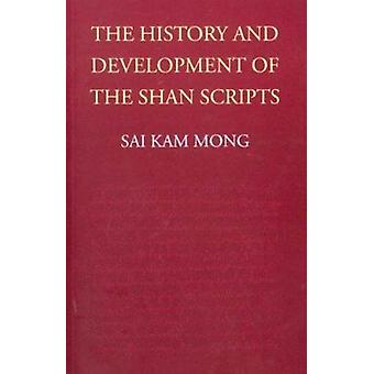 The History and Development of the Shan Scripts by Sai Kam Mong - 978