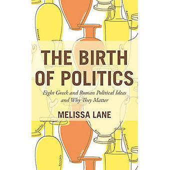 Birth of Politics by Melissa Lane