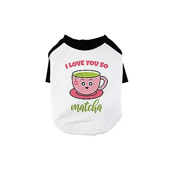 Love You So Matcha Pet Baseball Shirt for Small Dogs Raglan Tee