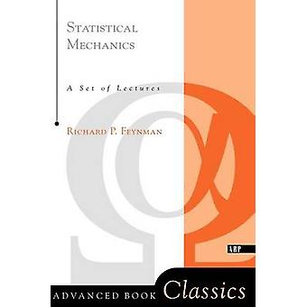Statistical Mechanics door Richard P. Feynman