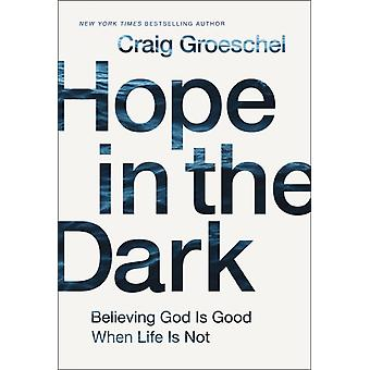 Hope in the Dark von Craig Groeschel