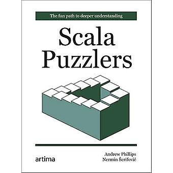 Scala Puzzlers - The Fun Path to Deeper Understanding by Andrew Philli