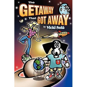 The Getaway That Got Away by Sol & Vicki