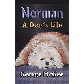 Norman A Dogs Life von McGee & George