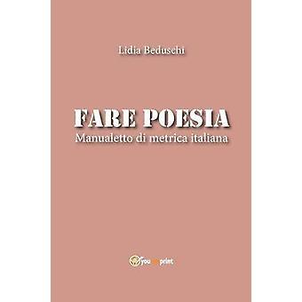 Fare poesia. Manualetto di metrica italiana by Beduschi & Lidia