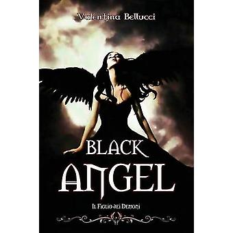 Black Angel  Il Figlio dei Demoni by Bellucci & Valentina